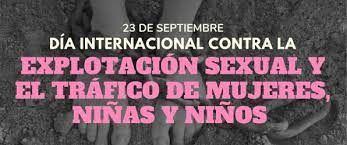 23 de Septiembre: Día internacional contra la Explotación Sexual y la Trata de Mujeres, Niños y Niñas